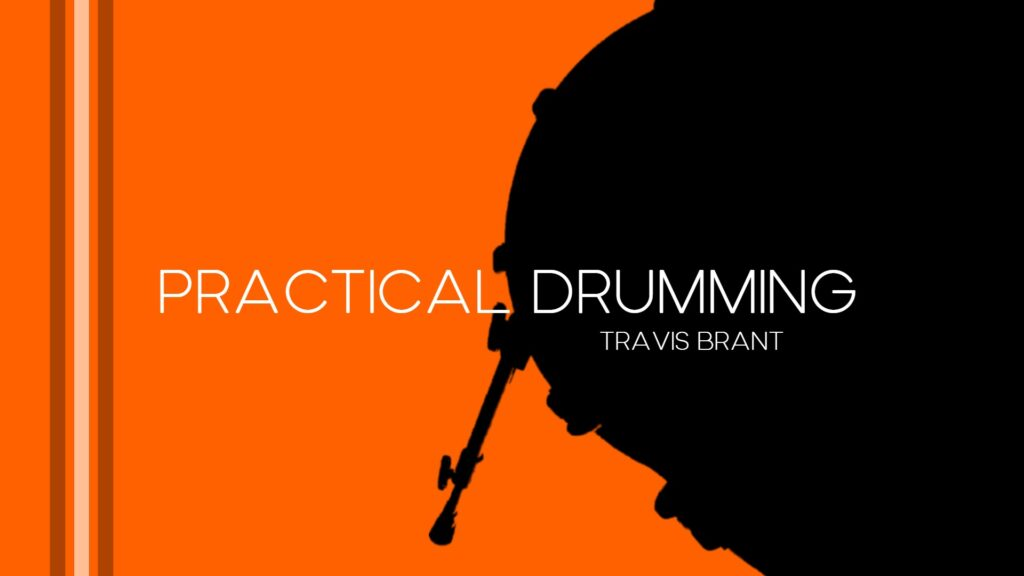 Practical Drumming by Travis Brant